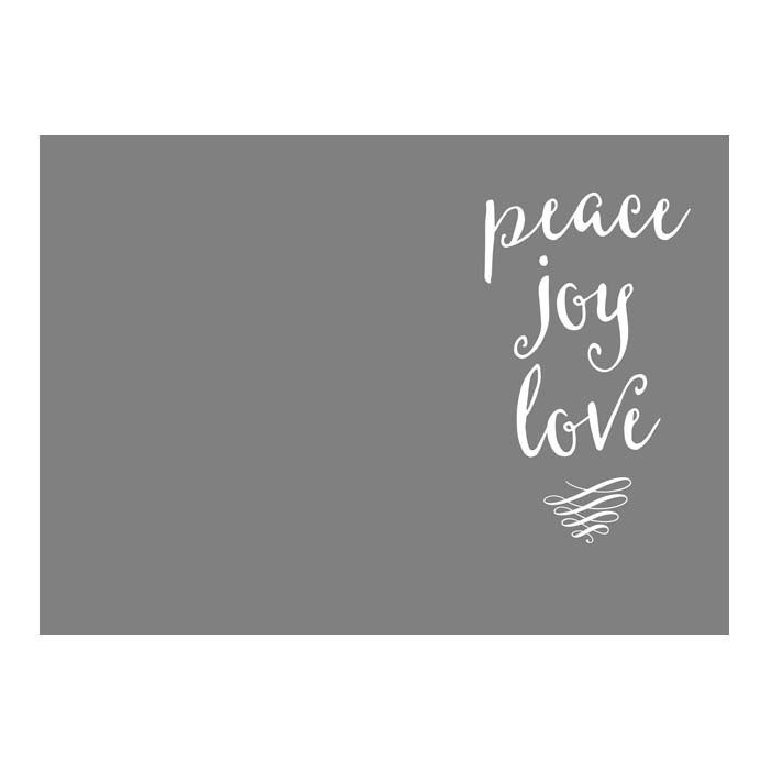 Peace Joy Love 2-Sided 5x7H